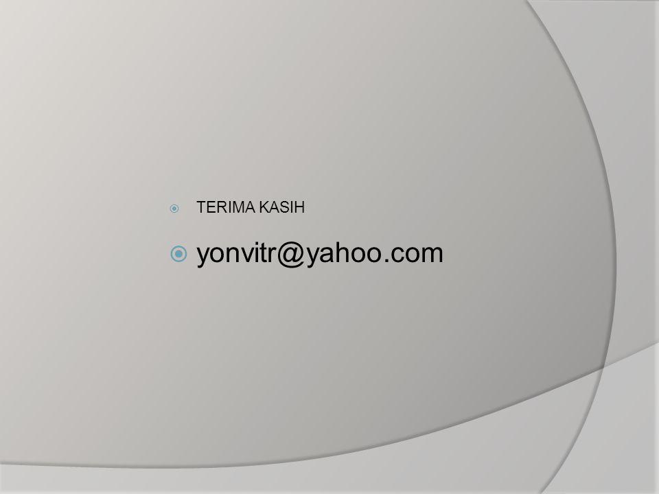  TERIMA KASIH  yonvitr@yahoo.com