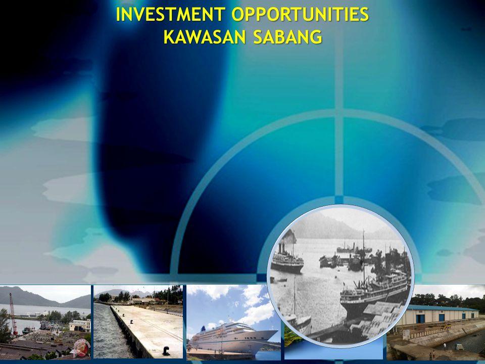 DISAMPAIKAN PADA RAPAT DENGAR PENDAPAT DENGAN KOMISI VI DPR RI JAKARTA, JUNI 2012 INVESTMENT OPPORTUNITIES KAWASAN SABANG