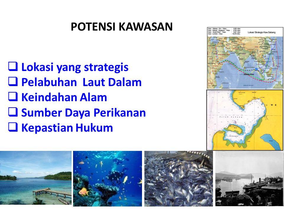  Lokasi yang strategis  Pelabuhan Laut Dalam  Keindahan Alam  Sumber Daya Perikanan  Kepastian Hukum POTENSI KAWASAN