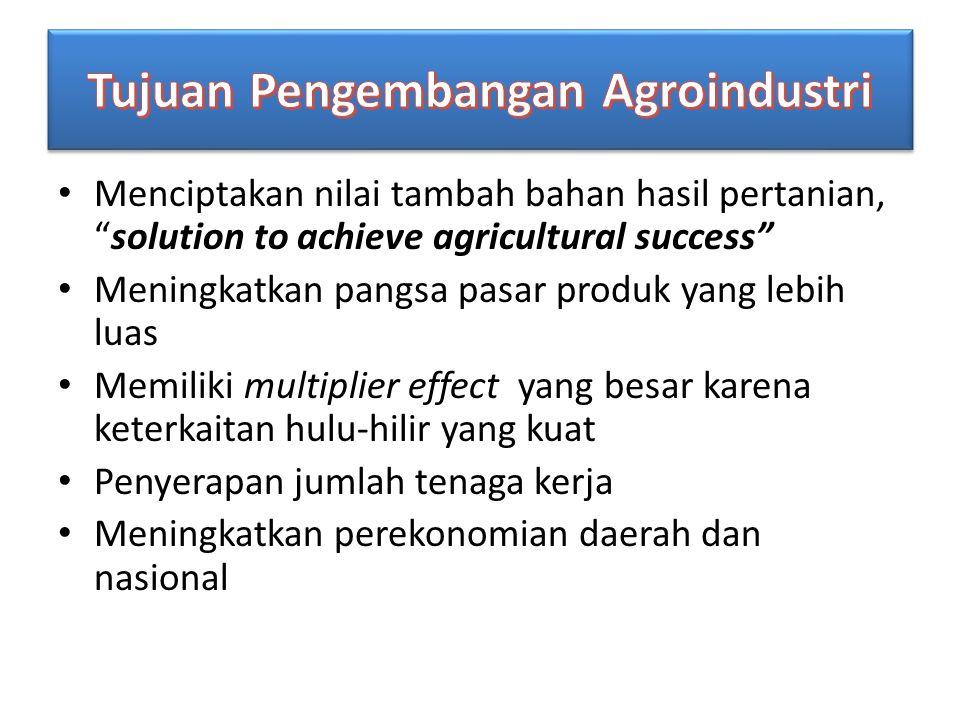 """Menciptakan nilai tambah bahan hasil pertanian, """"solution to achieve agricultural success"""" Meningkatkan pangsa pasar produk yang lebih luas Memiliki m"""