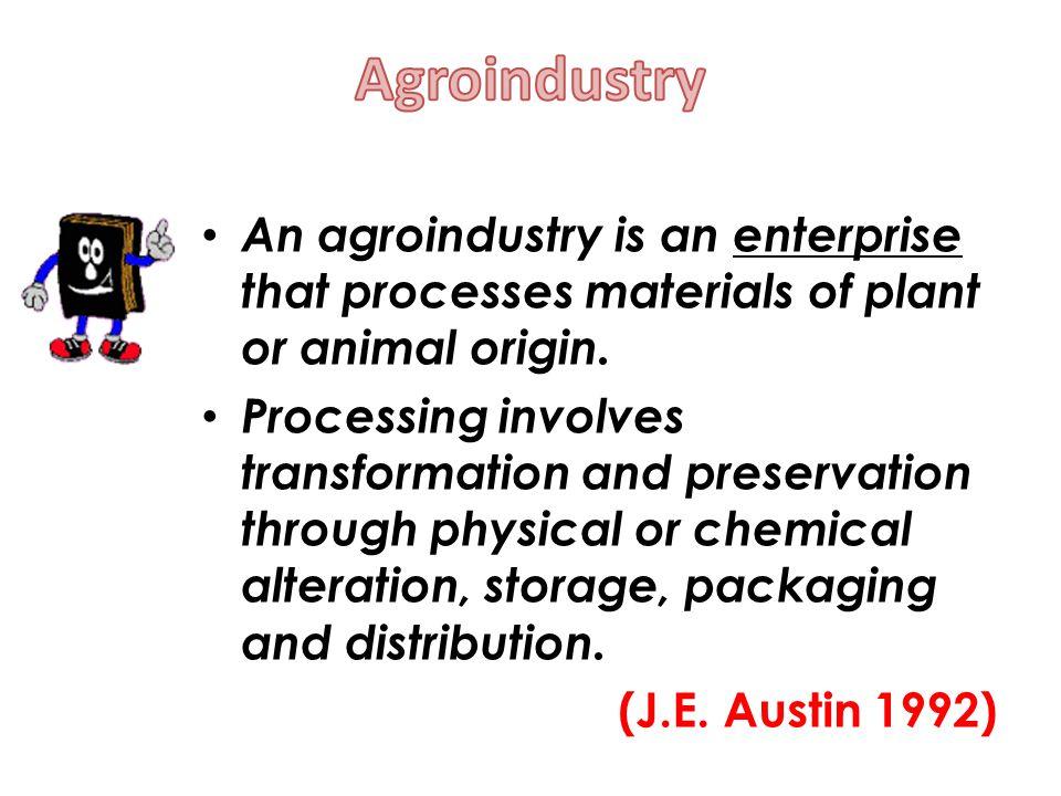 Agroindustri adalah industri yang mengolah hasil pertanian untuk meningkatkan nilai tambah Proses agroindustri a.