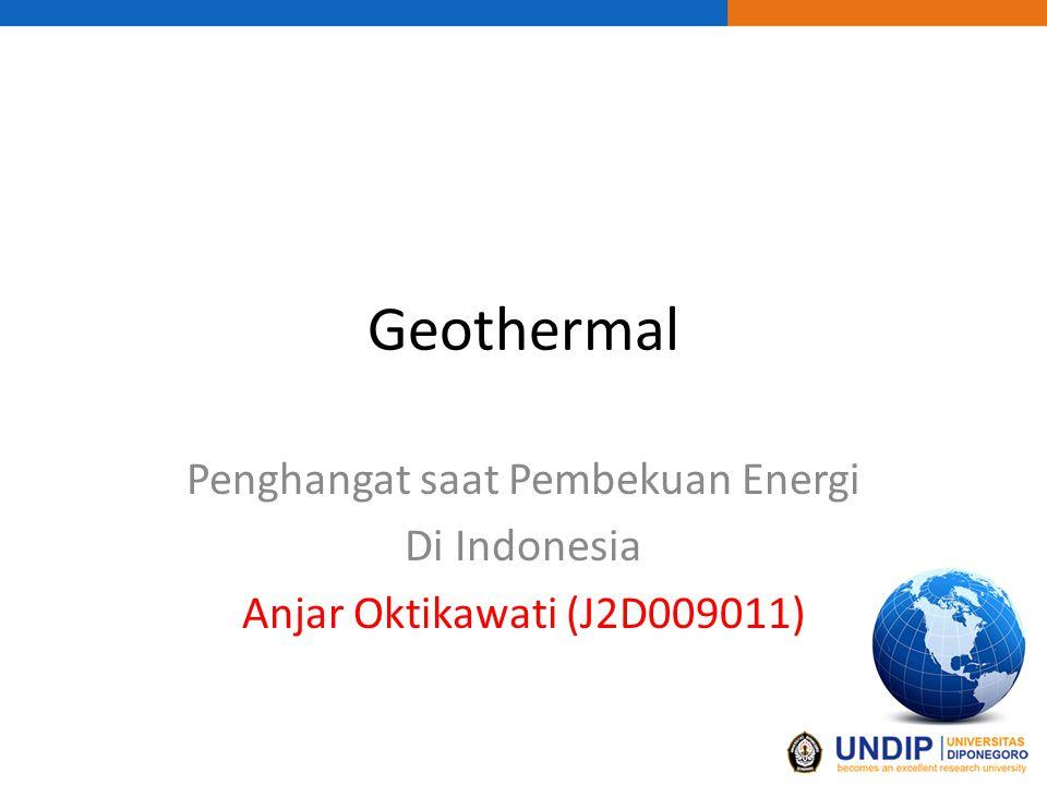 Geothermal Penghangat saat Pembekuan Energi Di Indonesia Anjar Oktikawati (J2D009011)