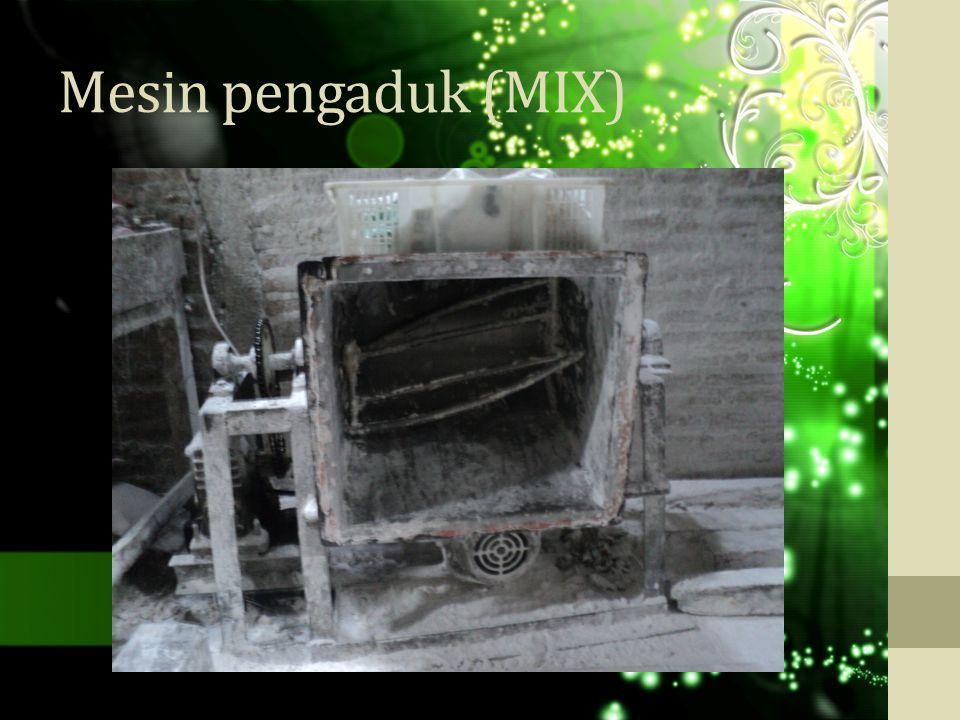 Mesin pengaduk (MIX)