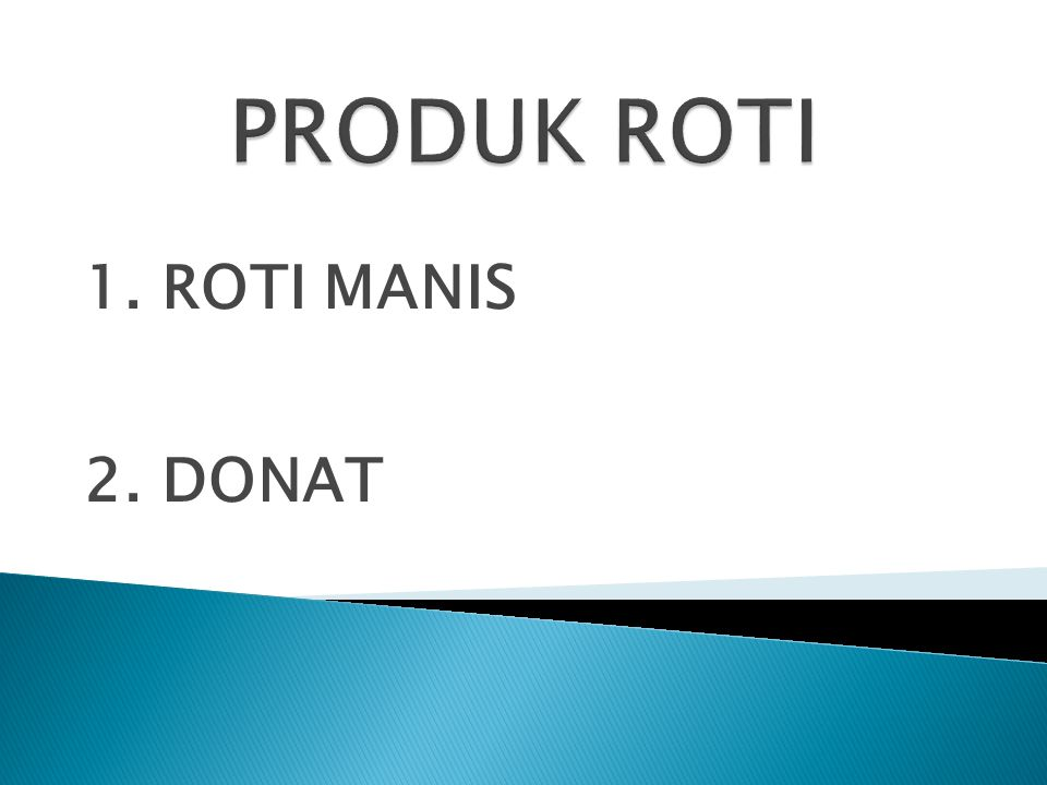 1. ROTI MANIS 2. DONAT