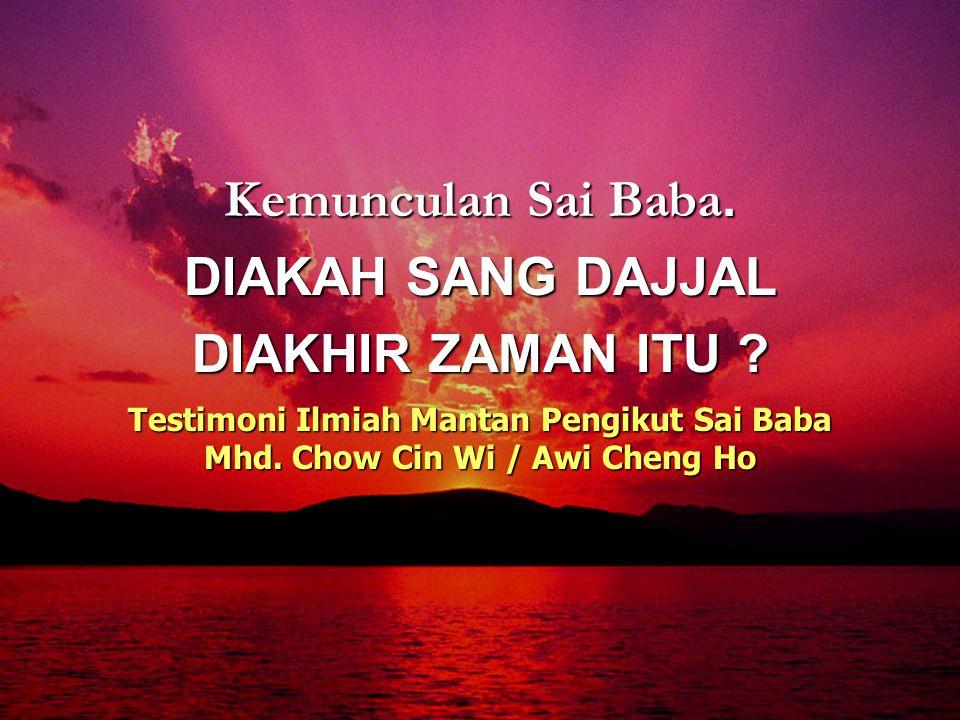 Kemunculan Sai Baba.DIAKAH SANG DAJJAL DIAKHIR ZAMAN ITU .