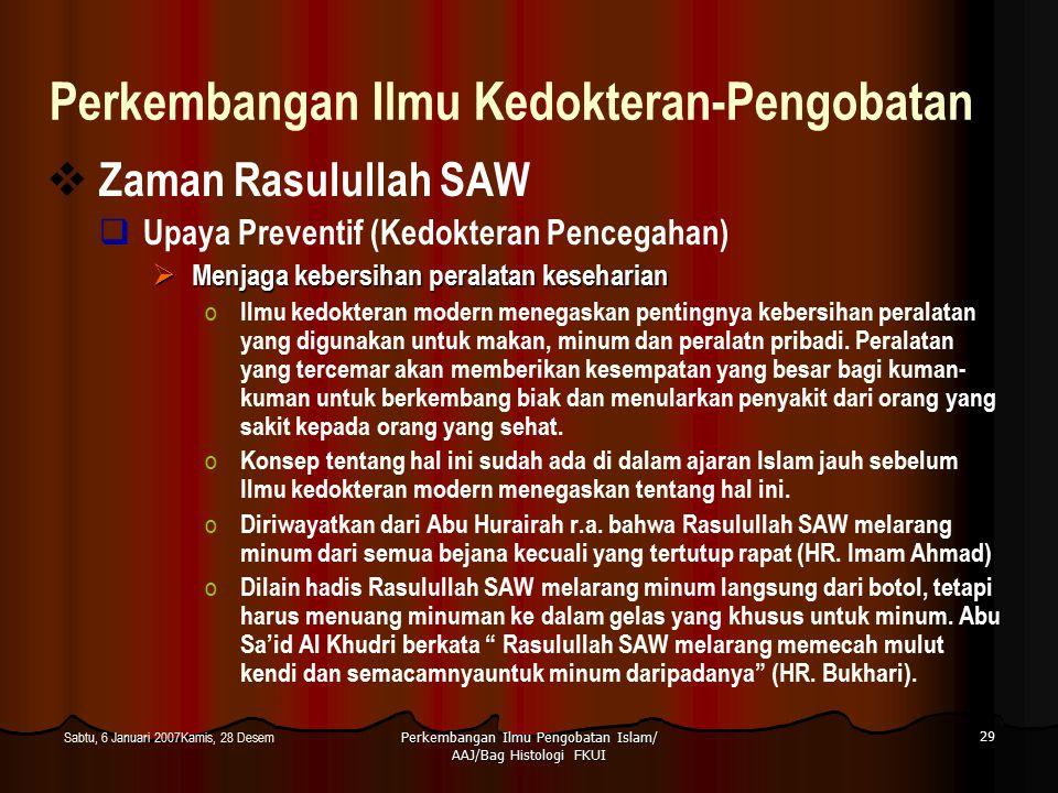 Perkembangan Ilmu Pengobatan Islam/ AAJ/Bag Histologi FKUI 29 Sabtu, 6 Januari 2007Kamis, 28 Desem Perkembangan Ilmu Kedokteran-Pengobatan  Zaman Ras