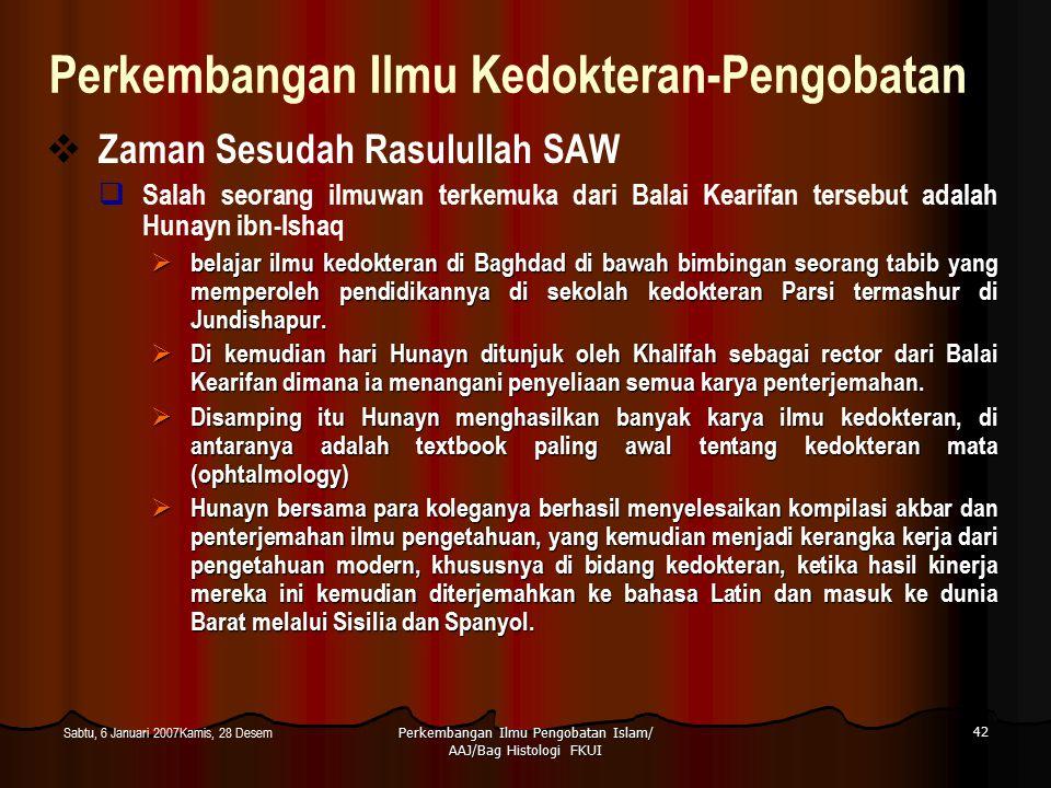 Perkembangan Ilmu Pengobatan Islam/ AAJ/Bag Histologi FKUI 42 Sabtu, 6 Januari 2007Kamis, 28 Desem Perkembangan Ilmu Kedokteran-Pengobatan  Zaman Ses