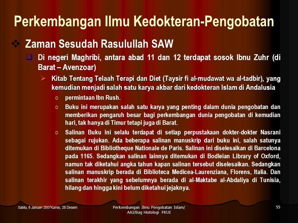 Perkembangan Ilmu Pengobatan Islam/ AAJ/Bag Histologi FKUI 55 Sabtu, 6 Januari 2007Kamis, 28 Desem Perkembangan Ilmu Kedokteran-Pengobatan  Zaman Ses