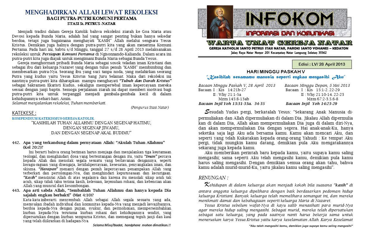 PENGUMUMAN GEREJA 1.Petugas Liturgi Minggu depan, 5 Mei 2013 :  Lektor: Sdri.