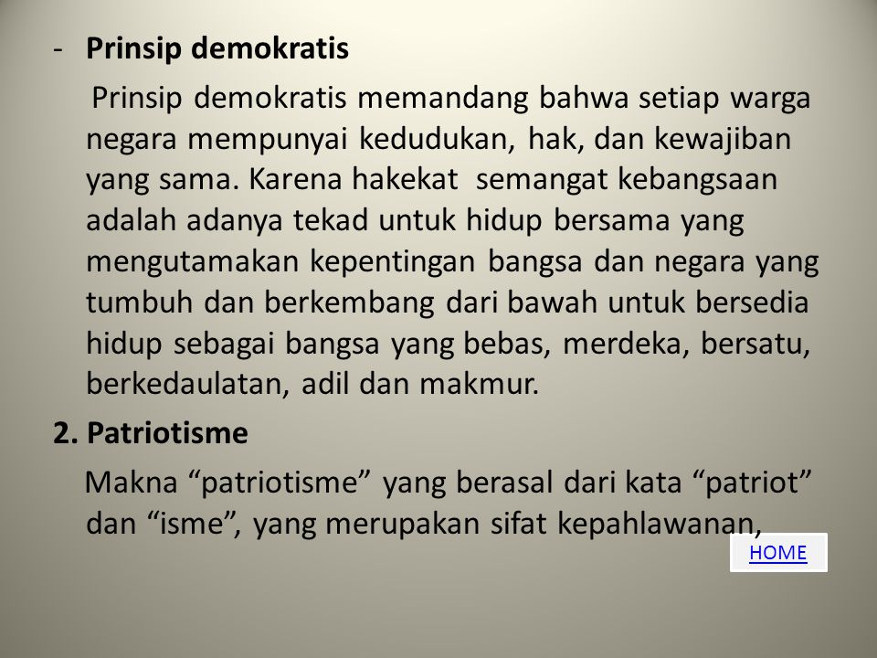 HOME -Prinsip demokratis Prinsip demokratis memandang bahwa setiap warga negara mempunyai kedudukan, hak, dan kewajiban yang sama.