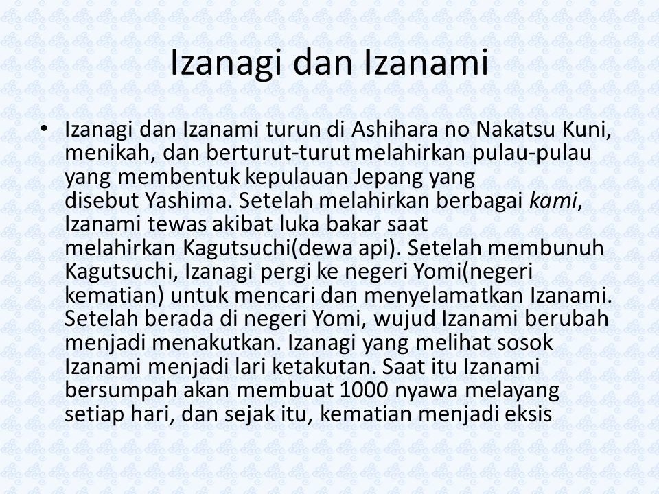 Izanagi dan Izanami Izanagi menjalani misogi(mandi) karena tidak suka dengan kekotoran (kegare) yang terbawa dari Yomi.