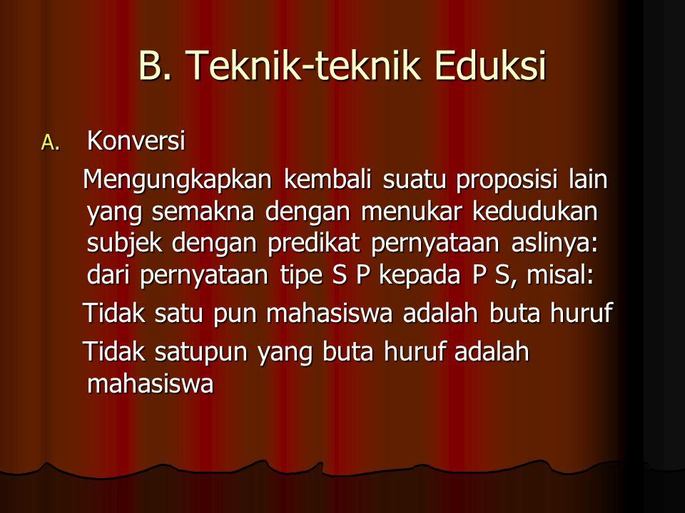 B.Teknik-teknik Eduksi A.
