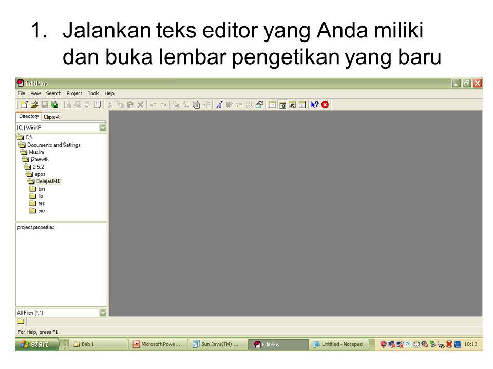 1.Jalankan teks editor yang Anda miliki dan buka lembar pengetikan yang baru