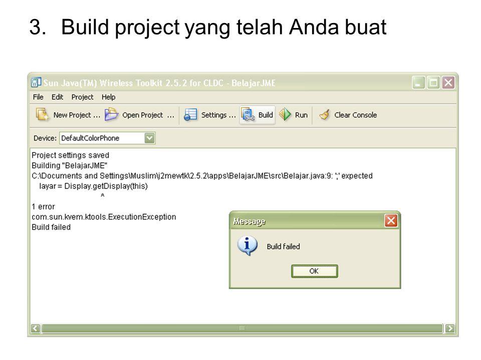 3.Build project yang telah Anda buat