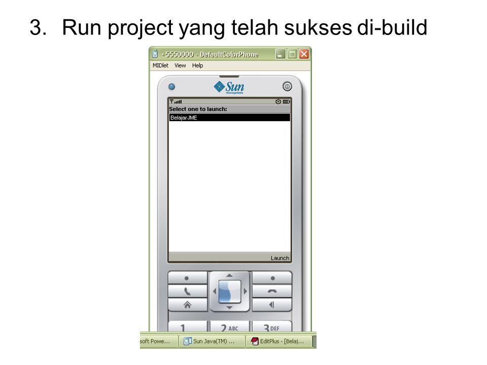 3.Run project yang telah sukses di-build