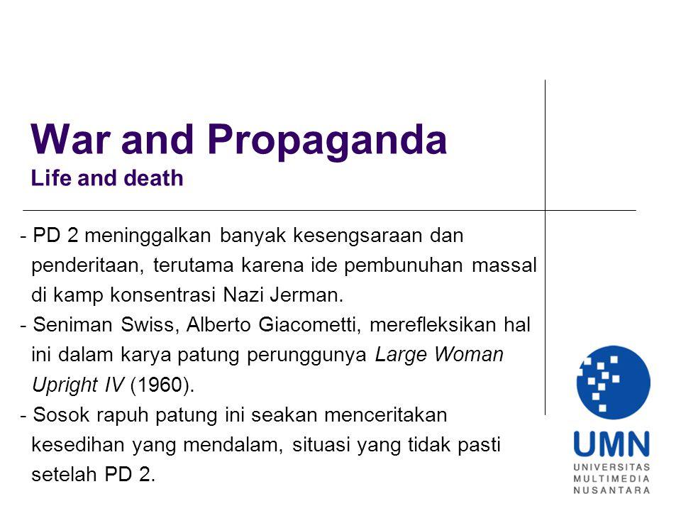 War and Propaganda Life and death - PD 2 meninggalkan banyak kesengsaraan dan penderitaan, terutama karena ide pembunuhan massal di kamp konsentrasi N