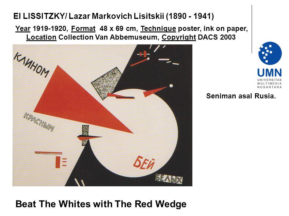 War and Propaganda War of ideas (1) - Beat The Whites with The Reds Wedge (1919-1920), karya El Lissitzky, menggambarkan irisan warna merah (komunis) memecah lingkaran putih (non komunis).