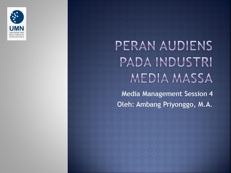 Media Management Session 4 Oleh: Ambang Priyonggo, M.A.