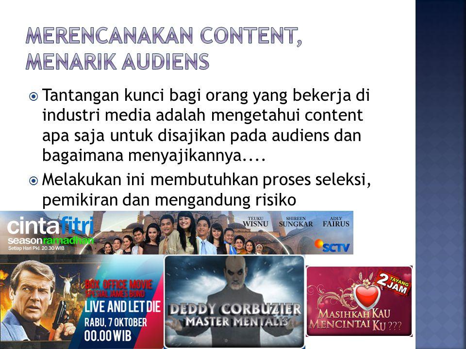  Tantangan kunci bagi orang yang bekerja di industri media adalah mengetahui content apa saja untuk disajikan pada audiens dan bagaimana menyajikannya....