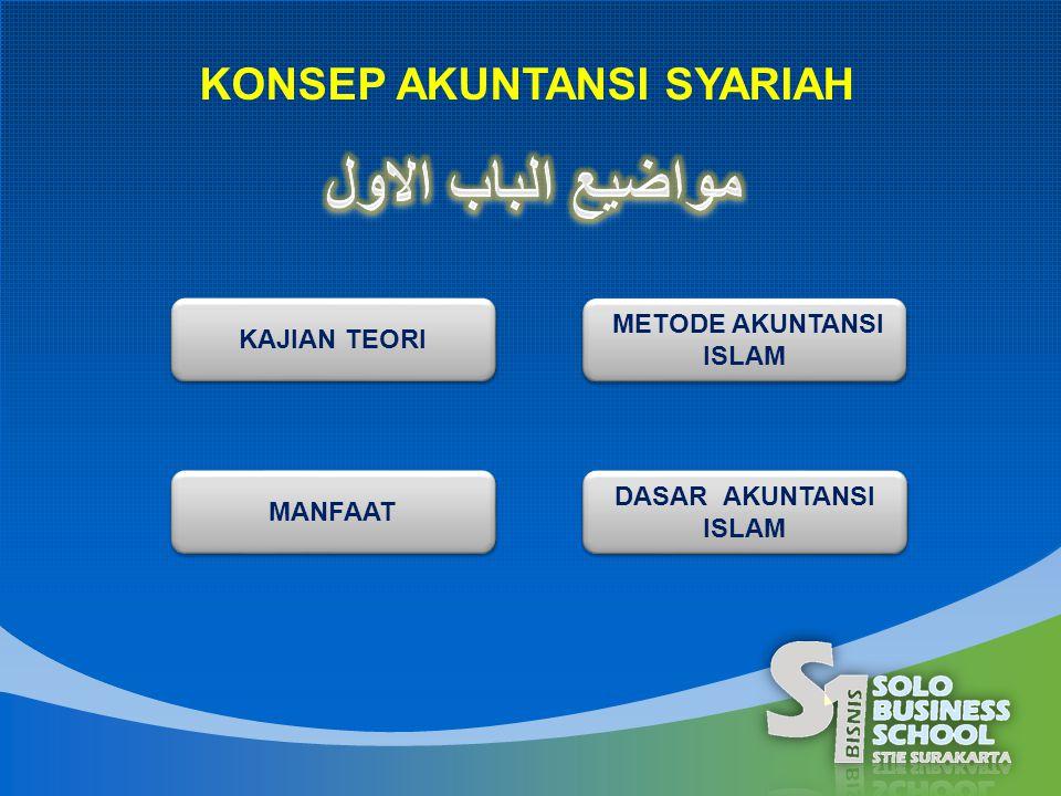 KONSEP AKUNTANSI SYARIAH KAJIAN TEORI MANFAAT METODE AKUNTANSI ISLAM METODE AKUNTANSI ISLAM DASAR AKUNTANSI ISLAM DASAR AKUNTANSI ISLAM