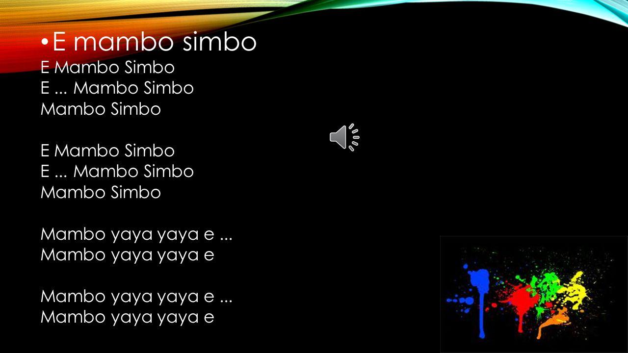 E mambo simbo E Mambo Simbo E...Mambo Simbo Mambo Simbo E Mambo Simbo E...