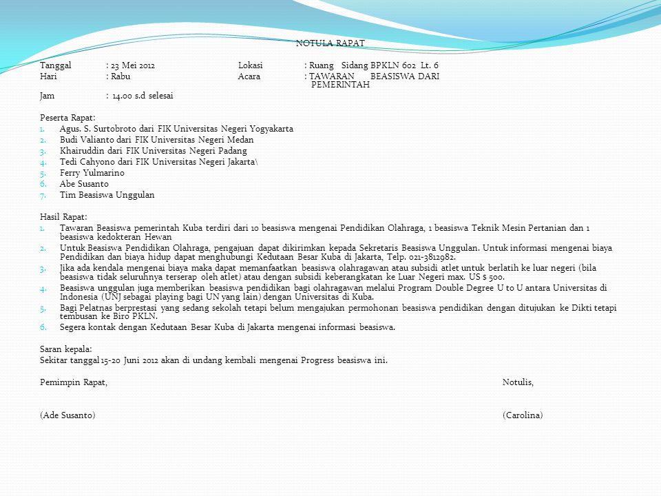 NOTULA RAPAT Tanggal : 23 Mei 2012Lokasi : Ruang Sidang BPKLN 602 Lt. 6 Hari: RabuAcara: TAWARAN BEASISWA DARI PEMERINTAH Jam: 14.00 s.d selesai Peser