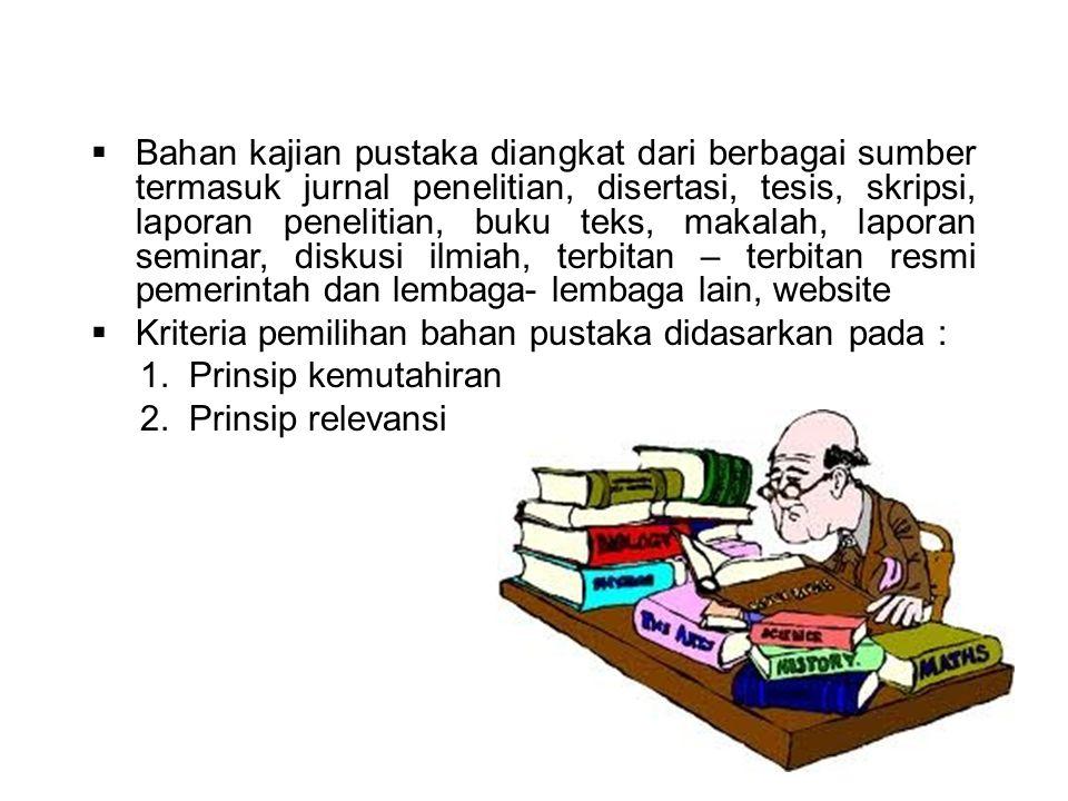  Bahan kajian pustaka diangkat dari berbagai sumber termasuk jurnal penelitian, disertasi, tesis, skripsi, laporan penelitian, buku teks, makalah, la
