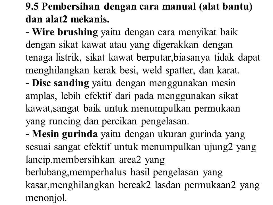 9.5 Pembersihan dengan cara manual (alat bantu) dan alat2 mekanis.