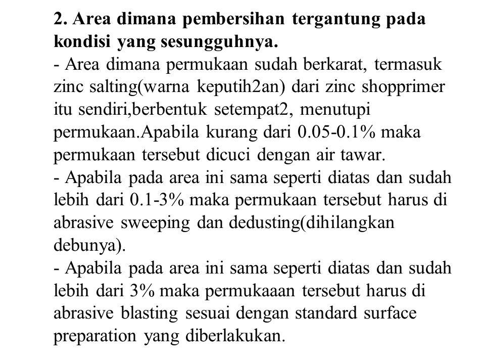 2.Area dimana pembersihan tergantung pada kondisi yang sesungguhnya.