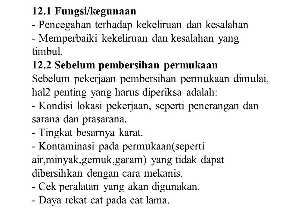 12.1 Fungsi/kegunaan - Pencegahan terhadap kekeliruan dan kesalahan - Memperbaiki kekeliruan dan kesalahan yang timbul.