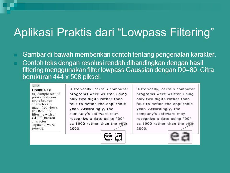 """Aplikasi Praktis dari """"Lowpass Filtering"""" Gambar di bawah memberikan contoh tentang pengenalan karakter. Contoh teks dengan resolusi rendah dibandingk"""