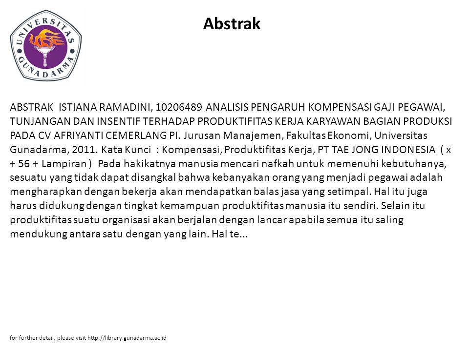 Abstrak ABSTRAK ISTIANA RAMADINI, 10206489 ANALISIS PENGARUH KOMPENSASI GAJI PEGAWAI, TUNJANGAN DAN INSENTIF TERHADAP PRODUKTIFITAS KERJA KARYAWAN BAG