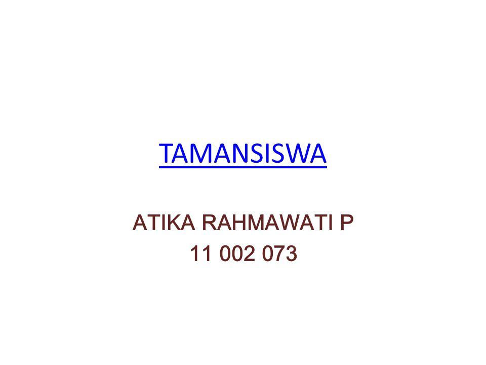 TAMANSISWA ATIKA RAHMAWATI P 11 002 073