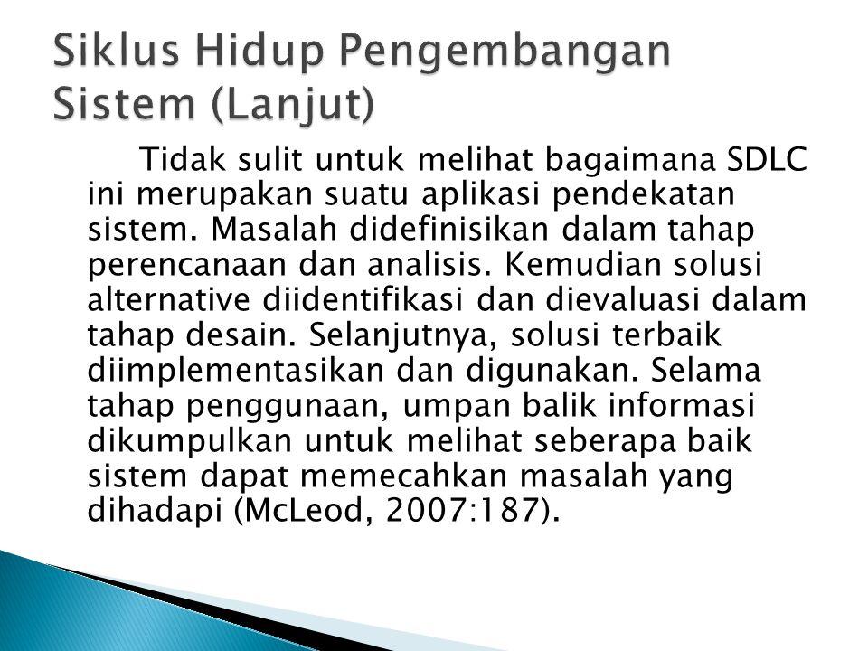 Tidak sulit untuk melihat bagaimana SDLC ini merupakan suatu aplikasi pendekatan sistem.