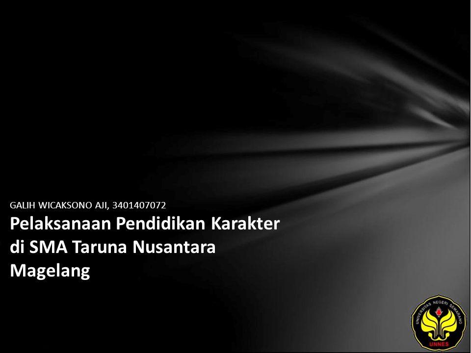 GALIH WICAKSONO AJI, 3401407072 Pelaksanaan Pendidikan Karakter di SMA Taruna Nusantara Magelang