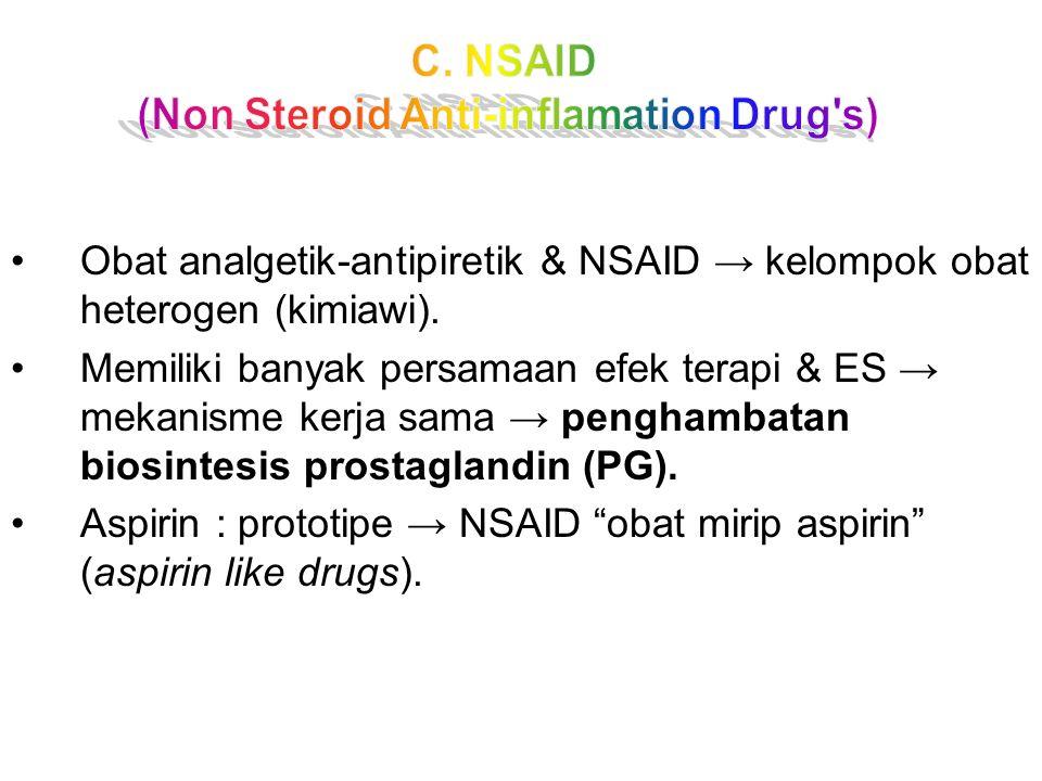 Obat analgetik-antipiretik & NSAID → kelompok obat heterogen (kimiawi). Memiliki banyak persamaan efek terapi & ES → mekanisme kerja sama → penghambat