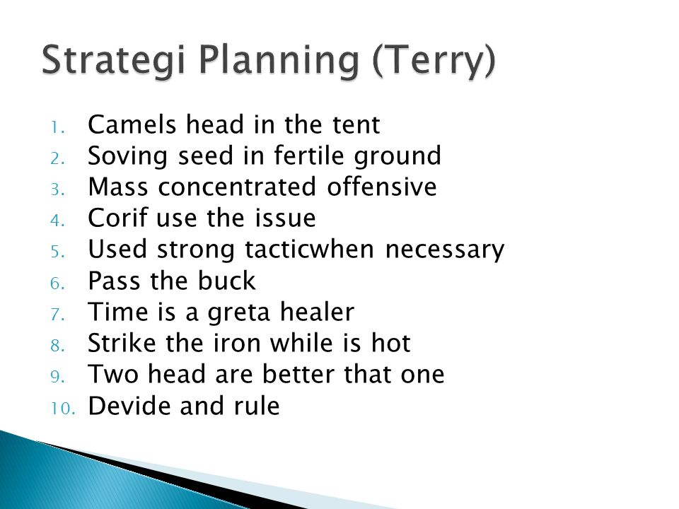 1.Camels head in the tent 2. Soving seed in fertile ground 3.