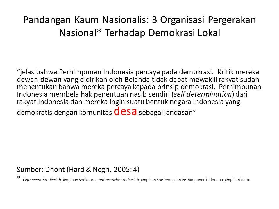 Pandangan Kaum Nasionalis: 3 Organisasi Pergerakan Nasional* Terhadap Demokrasi Lokal jelas bahwa Perhimpunan Indonesia percaya pada demokrasi.