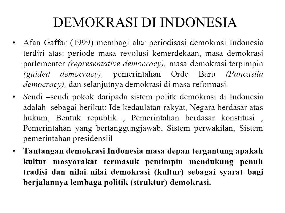 DEMOKRASI DI INDONESIA Afan Gaffar (1999) membagi alur periodisasi demokrasi Indonesia terdiri atas: periode masa revolusi kemerdekaan, masa demokrasi