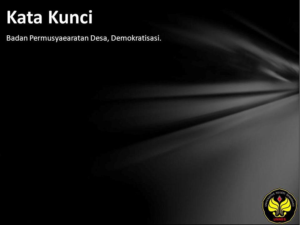 Kata Kunci Badan Permusyaearatan Desa, Demokratisasi.