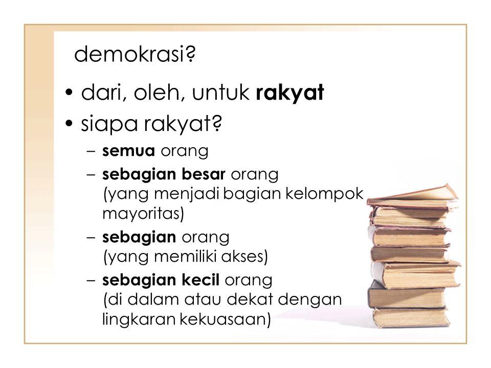 demokrasi.dari, oleh, untuk rakyat siapa rakyat.