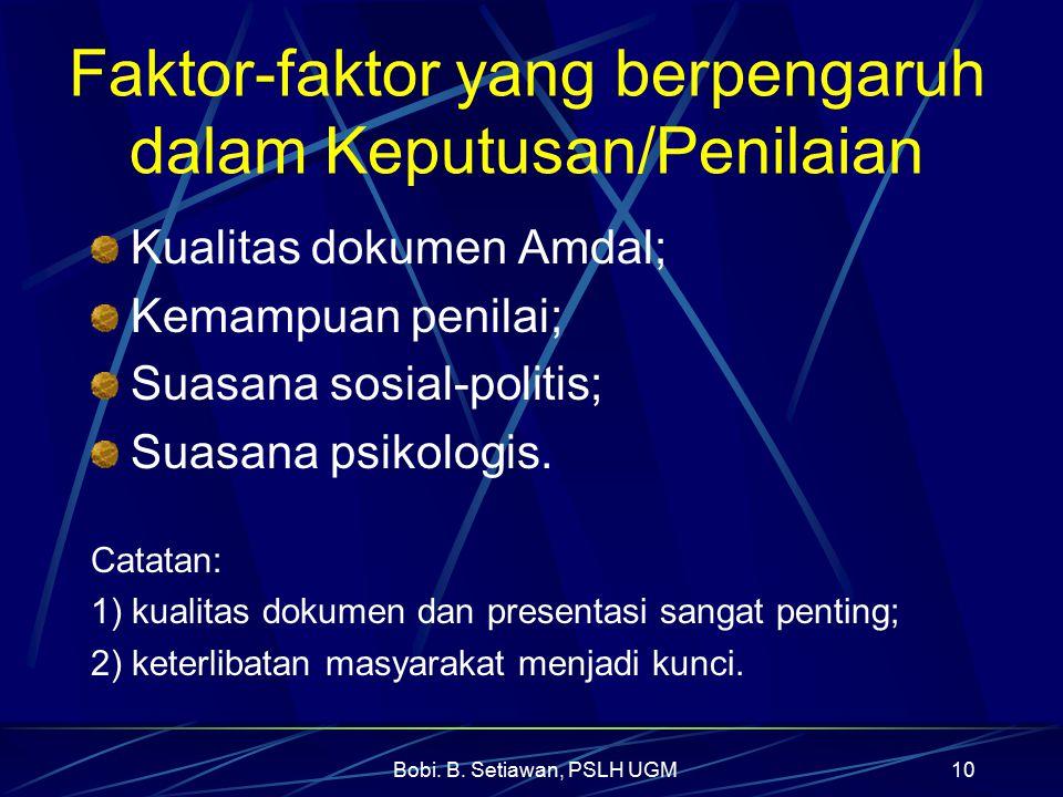 Bobi. B. Setiawan, PSLH UGM10 Faktor-faktor yang berpengaruh dalam Keputusan/Penilaian Kualitas dokumen Amdal; Kemampuan penilai; Suasana sosial-polit