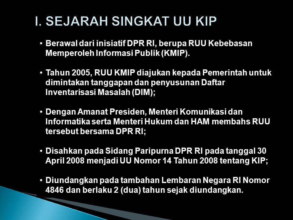 Berawal dari inisiatif DPR RI, berupa RUU Kebebasan Memperoleh Informasi Publik (KMIP).
