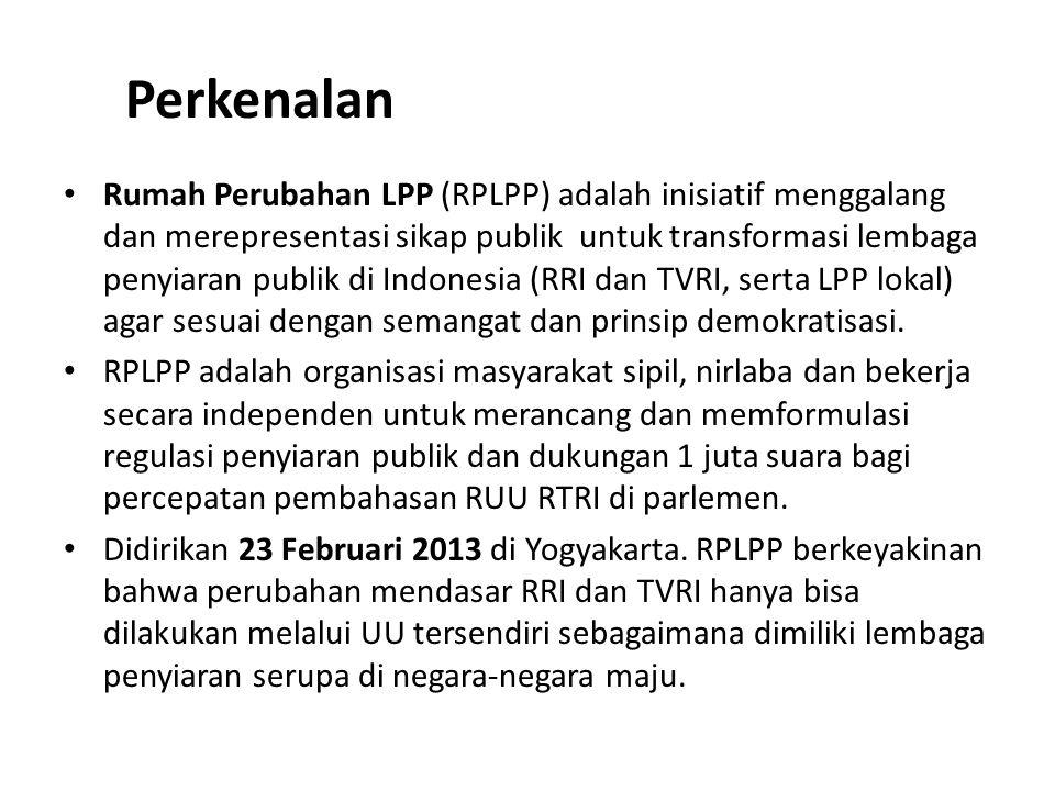 Perkenalan Rumah Perubahan LPP (RPLPP) adalah inisiatif menggalang dan merepresentasi sikap publik untuk transformasi lembaga penyiaran publik di Indo