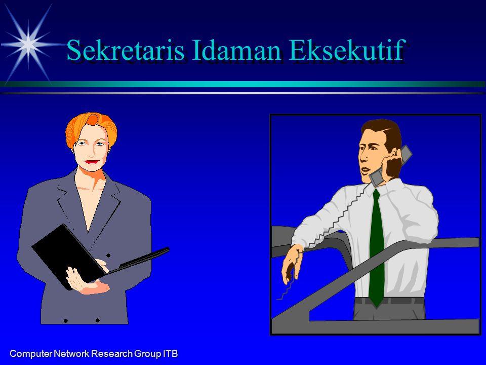 Computer Network Research Group ITB Sekretaris Idaman Eksekutif ProfessionalSupport