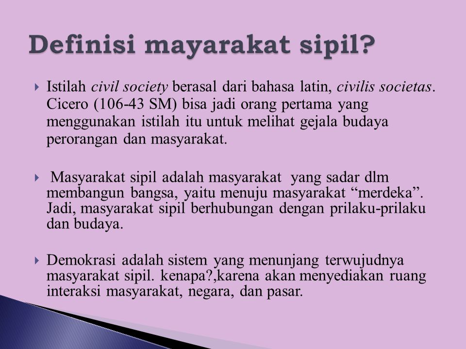  Ada dua masyarakat madani dalam sejarah yang terdokumentasi sebagai masyarakat madani, yaitu:  1) Masyarakat Saba', yaitu masyarakat di masa Nabi Sulaiman.