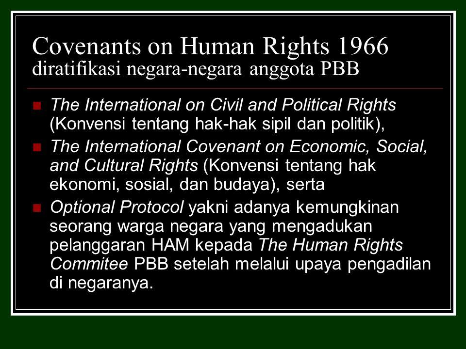 Beberapa deklarasi lain mengenai HAM di dunia, Declaration on the Rights of People to Peace (Deklarasi Hak Bangsa atas Perdamaian) tahun 1984 oleh negara dunia ketiga.