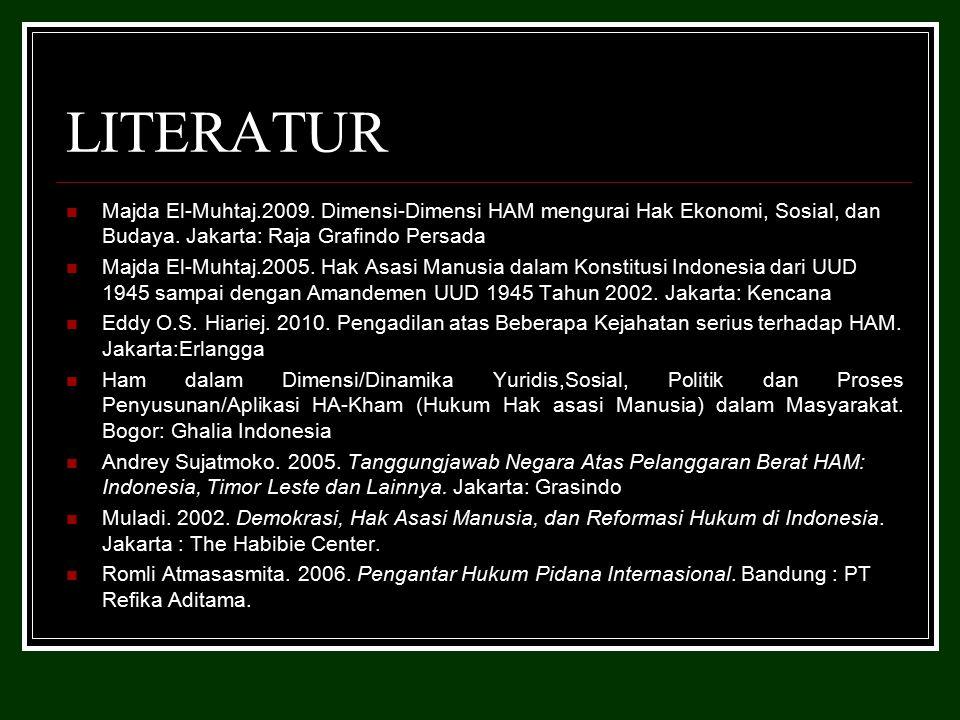 LITERATUR Majda El-Muhtaj.2009.Dimensi-Dimensi HAM mengurai Hak Ekonomi, Sosial, dan Budaya.