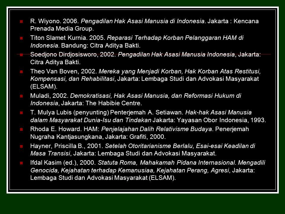 R.Wiyono. 2006. Pengadilan Hak Asasi Manusia di Indonesia.
