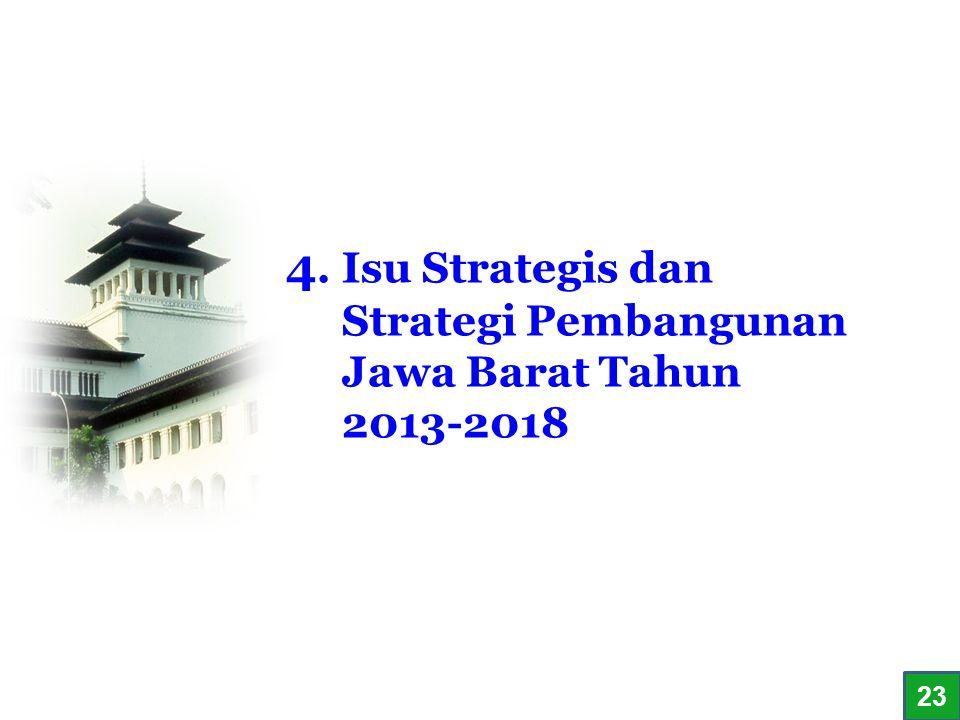4. Isu Strategis dan Strategi Pembangunan Jawa Barat Tahun 2013-2018 2323